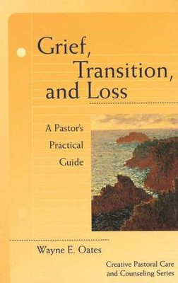 Grief- Transition- and Loss.    -     By: Wayne E. Oates