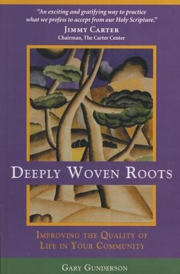 Deeply Woven Roots.    -     By: Gary Gunderson
