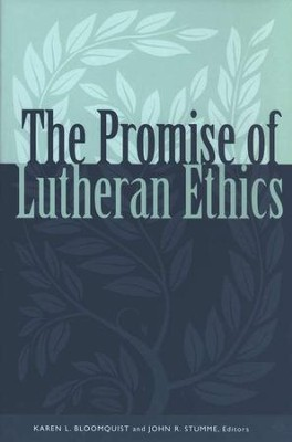 Promise of Lutheran Ethics- The.    -     Edited By: Karen L. Bloomquist, John R. Stumme