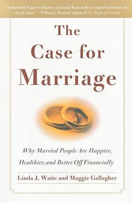 The Case For Marriage      -     By: Linda Waite, Maggie Gallagher