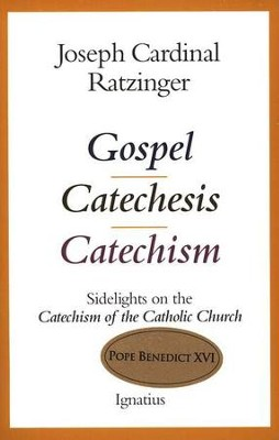 Gospel, Catechesis, Catechism   -     By: Joseph Ratzinger