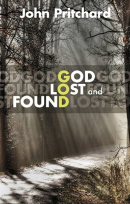 God Lost and Found  -     By: John Pritchard