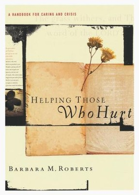 Helping Those Who Hurt  -     By: Barbara Roberts