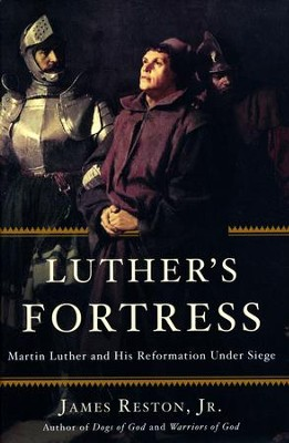 Luther's Fortress: Martin Luther and His Reformation Under Siege  -     By: James Reston Jr.