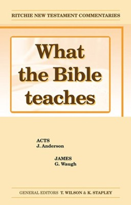 What the Bible Teaches: Acts  -     By: J. Anderson, G. Waugh