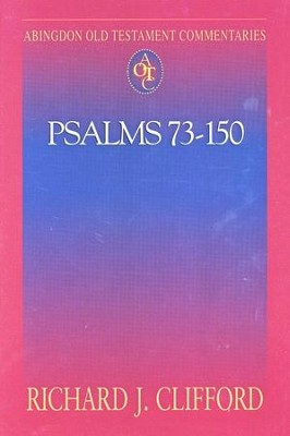 Psalms 73-150: Abingdon Old Testament Commentary   -     By: Richard J. Clifford