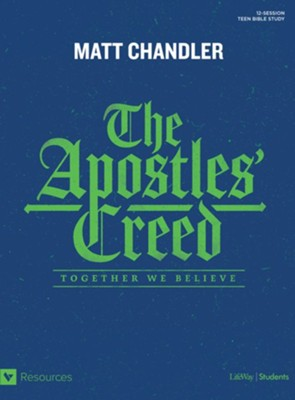The Apostles' Creed Teen Bible Study: Together We Believe  -     By: Matt Chandler