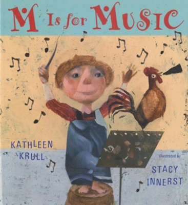 M Is for Music  -     By: Kathleen Krull