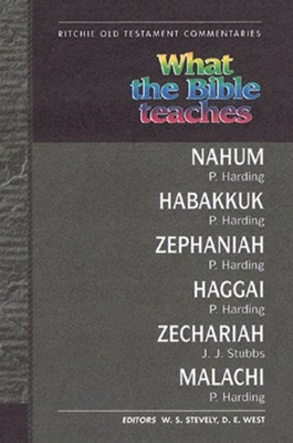 What the Bible Teaches: Minor Prophets, Nahum-Malachi  -