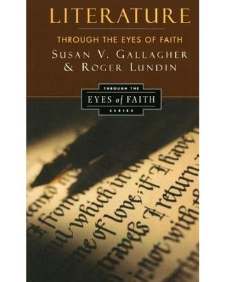 Literature Through the Eyes of Faith  -     By: Susan V. Gallagher, Roger Lundin