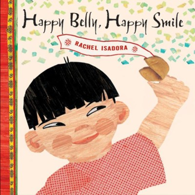 Happy Belly, Happy Smile  -     By: Rachel Isadora