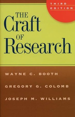 The Craft of Research, Third Edition  -     By: W.C. Booth, G.G. Colomb, J.M. Williams