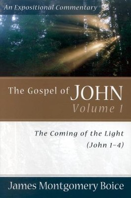 The Boice Commentary Series: The Gospel of John, Volume 1, The Coming of the Light  -     By: James Montgomery Boice