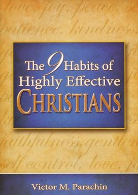 Nine Habits of Highly Effective Christians, soft cover  -     By: Victor M. Parachin