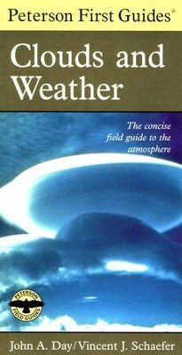 Peterson First Guide to Clouds and Weather   -     Edited By: Roger Tory Peterson     By: John A. Day, Vincent J. Schaefer