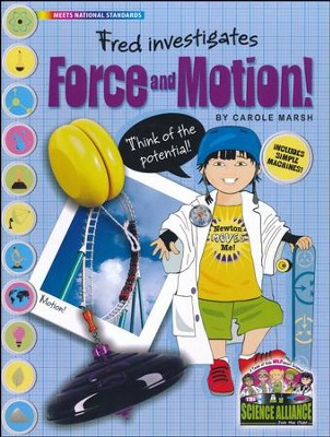 Fred Investigates Force & Motion! Includes Simple Machines  -     Edited By: Sherry Moss     By: Carole Marsh