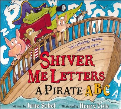 Shiver Me Letters: A Pirate ABC  -     By: June Sobel