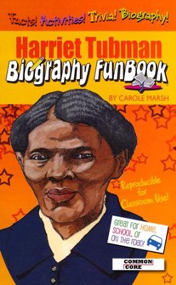 Harriet Tubman Biography FunBook  -     Edited By: Sherry Moss     By: Carole Marsh