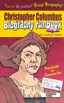 Christopher Columbus Biography FunBook  -     Edited By: Sherry Moss     By: Carole Marsh