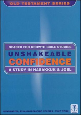 Unshakeable Confidence: A Study in Habakkuk & Joel  -     By: A. Bakes