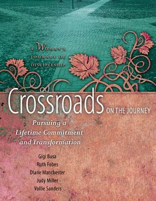 Crossroads on the Journey: Pursuing a Lifetime Commitment and Transformation  -     By: Vollie B. Sanders, Gigi Busa, Ruth Fobes