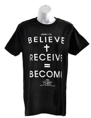 The Case for Christ: Believe + Receive = Become T-Shirt, X-Large  -
