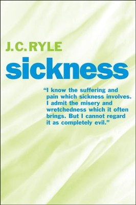 Sickness  -     By: J.C. Ryle
