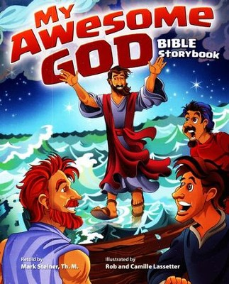 My Awesome God Bible Storybook   -     By: Mark Steiner