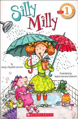 Scholastic Reader Level 1: Silly Milly  -     By: Wendy Cheyette Lewison     Illustrated By: Nadine Bernard Westcott