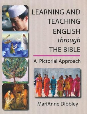 Learning and Teaching English through the Bible: A Pictorial Approach  -     By: MariAnne Dibbley