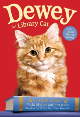 Dewey the Library Cat: A True Story  -     By: Vicki Myron, Bret Witter