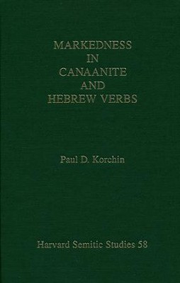 Markedness in Canaanite and Hebrew Verbs  -     By: Paul D. Korchin