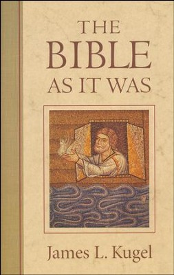 The Bible As It Was   -     By: James L. Kugel