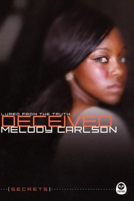 #5: Deceived: Lured from the Truth  -     By: Melody Carlson