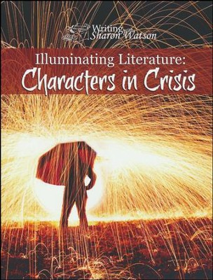 Illuminating Literature: Characters in Crisis  -     By: Sharon Watson
