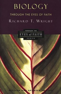Biology Through the Eyes of Faith  -     By: Richard T. Wright