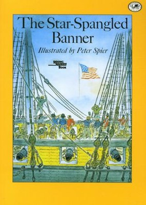 The Star Spangled Banner                  -     By: Peter Spier, Francis Scott Key