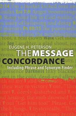 The Message Concordance, Including Phrase and Synonym Finder  -     By: Eugene H. Peterson
