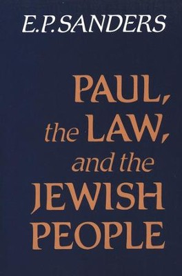 Paul, the Law, & the Jewish People    -     By: E.P. Sanders