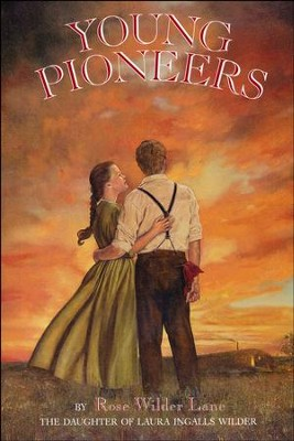 Young Pioneers   -     By: Rose Wilder Lane