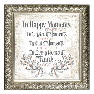 In Happy Moments, Praise God Framed Decor   -
