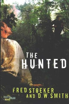 The Hunted, Every Man Series #1   -     By: Fred Stoeker