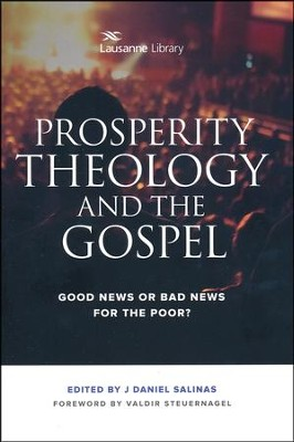 Prosperity Theology and the Gospel: Good News or Bad  News for the Poor?  -     Edited By: J. Daniel Salinas