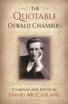 The Quotable Oswald Chambers  -     Edited By: David McCasland     By: Oswald Chambers