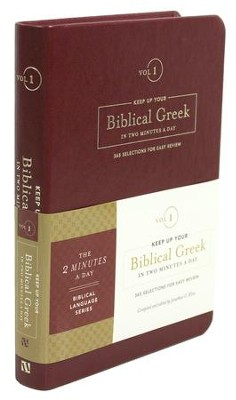 Keep Up Your Biblical Greek in Two Minutes a Day, Volume 1:  365 Selections for Easy Review  -     By: Jonathan G. Kline