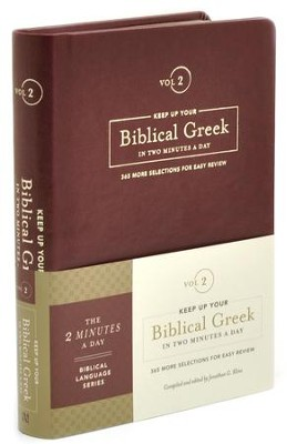 Keep Up Your Biblical Greek in Two Minutes a Day, Volume 2:  365 More Selections for Easy Review  -     By: Jonathan G. Kline