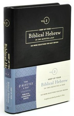 Keep Up Your Biblical Hebrew in Two Minutes a Day, Volume 2:  365 More Selections for Easy Review  -     By: Jonathan G. Kline