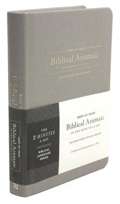 Keep Up Your Biblical Aramaic in Two Minutes a Day:  365 Selections for Easy Review  -     By: Jonathan G. Kline