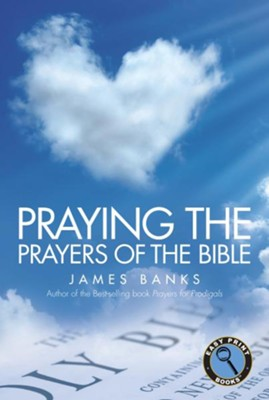 Praying the Prayers of the Bible, Large Print Edition   -     By: Dr. James Banks