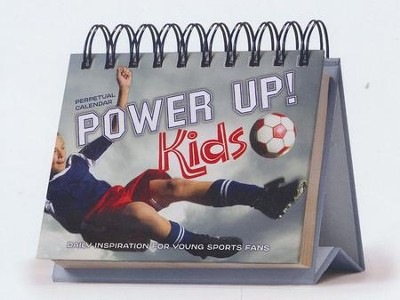 Power Up! Kids Perpetual Calendar: Daily Inspiration for Young Sports Fans  -     By: Dave Branon